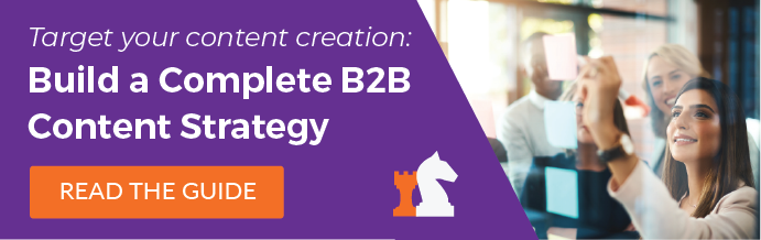 Read the Guide: Build a Complete B2B Content Strategy
